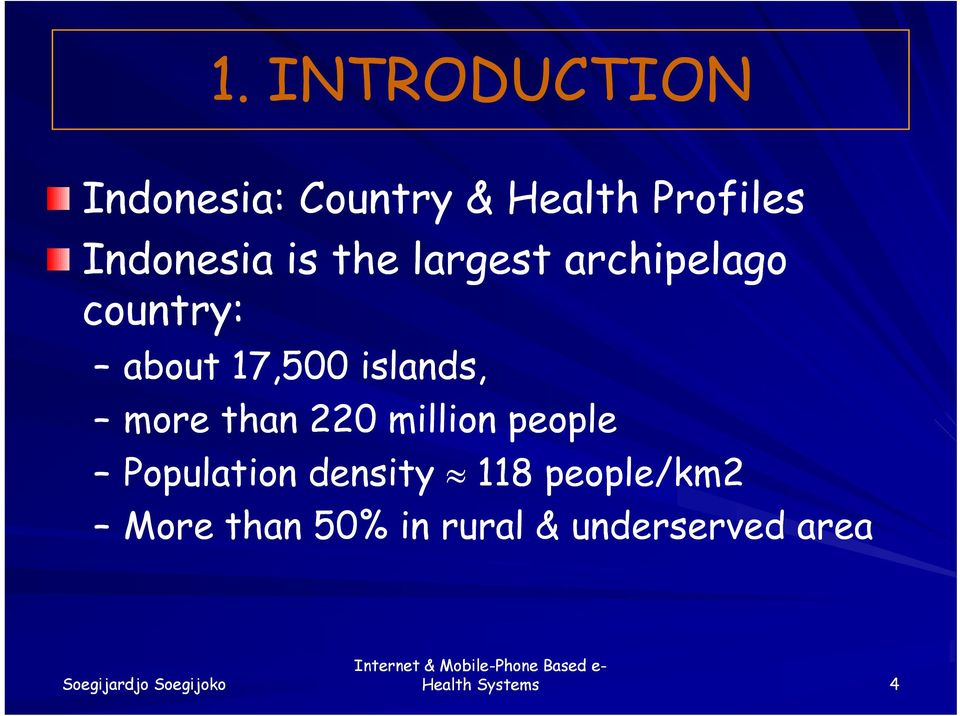 islands, more than 220 million people Population density 118