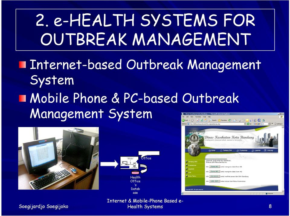 PC-based Outbreak Management System n CHCs Health Office