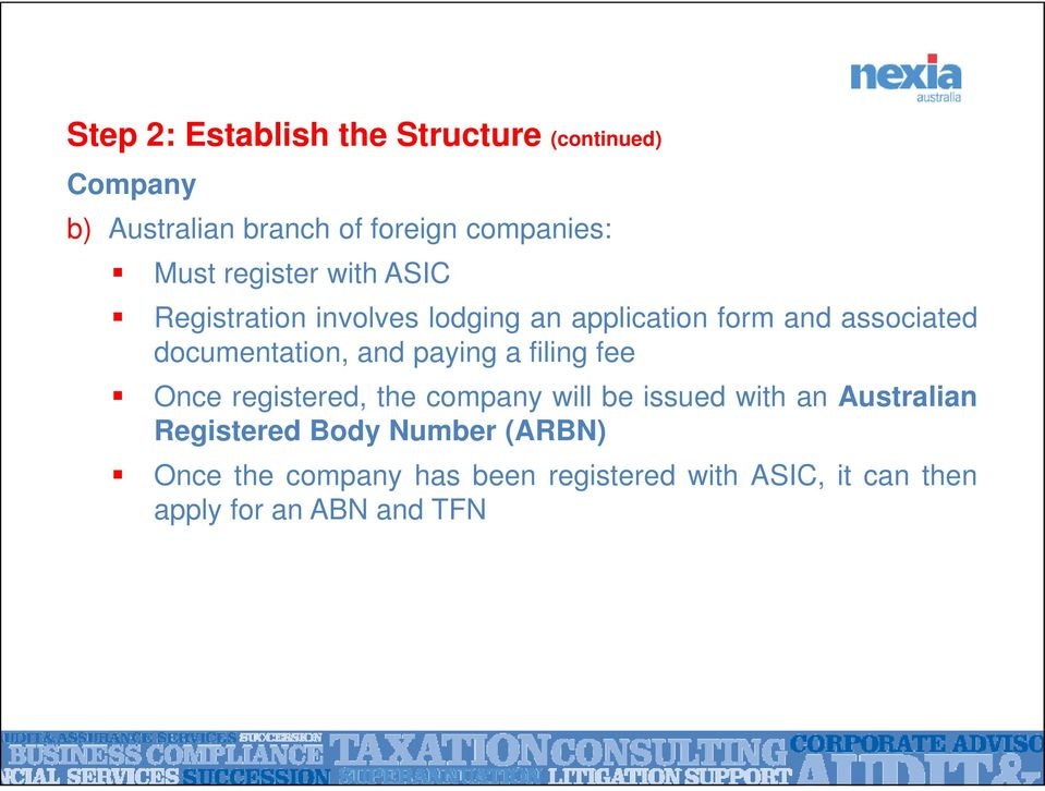 and paying a filing fee Once registered, the company will be issued with an Australian Registered