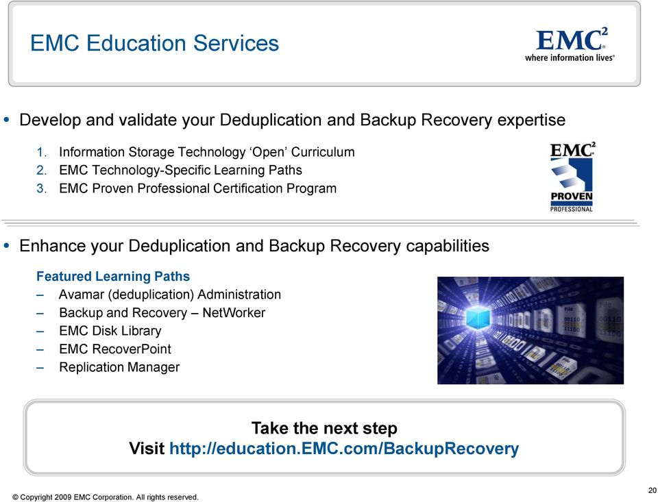 EMC Proven Professional Certification Program Enhance your Deduplication and Backup Recovery capabilities Featured Learning