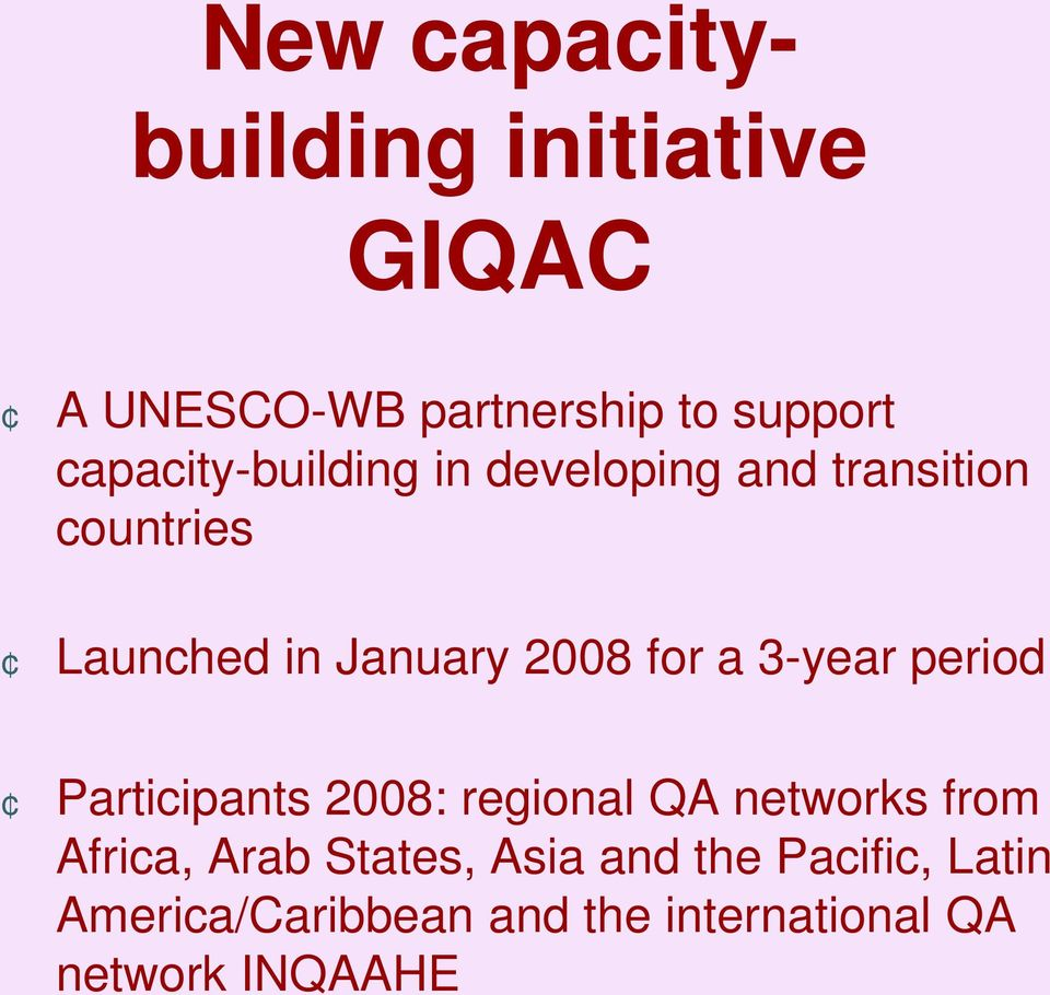 for a 3-year period Participants 2008: regional QA networks from Africa, Arab