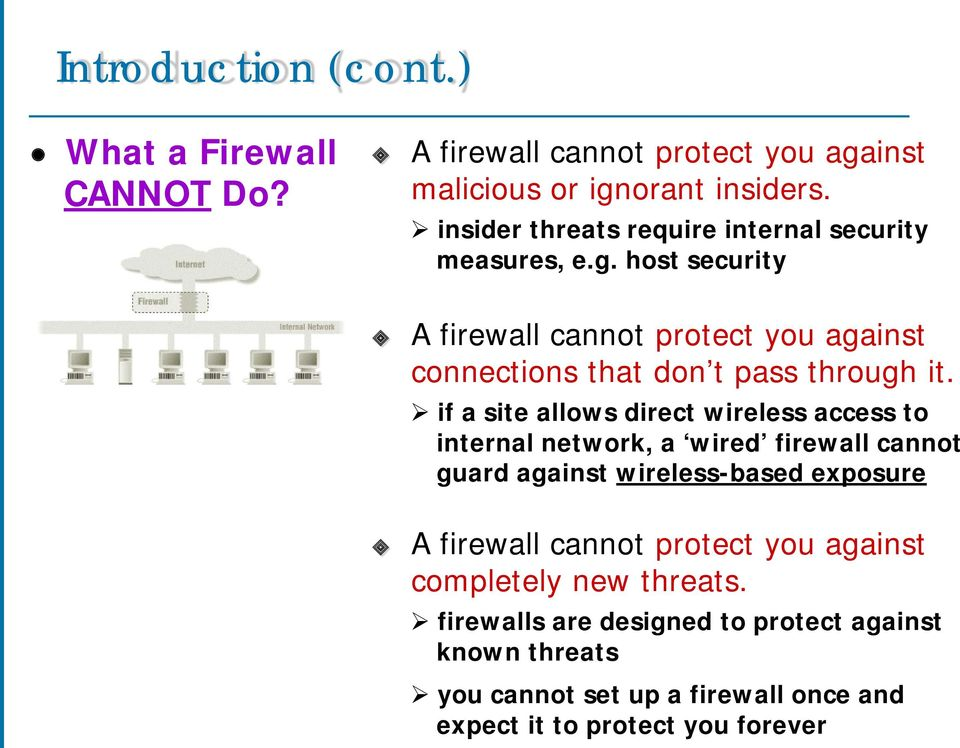 host security A firewall cannot protect you against connections that don t pass through it.