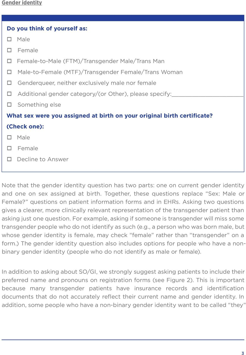 (Check one): Male Female Decline to Answer Note that the gender identity question has two parts: one on current gender identity and one on sex assigned at birth.