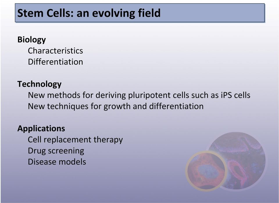 cells such as ips cells New techniques for growth and