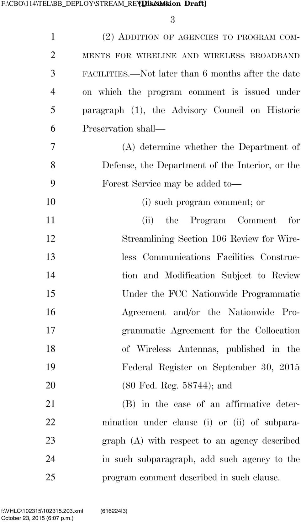 the Department of the Interior, or the Forest Service may be added to (i) such program comment; or (ii) the Program Comment for Streamlining Section 106 Review for Wireless Communications Facilities