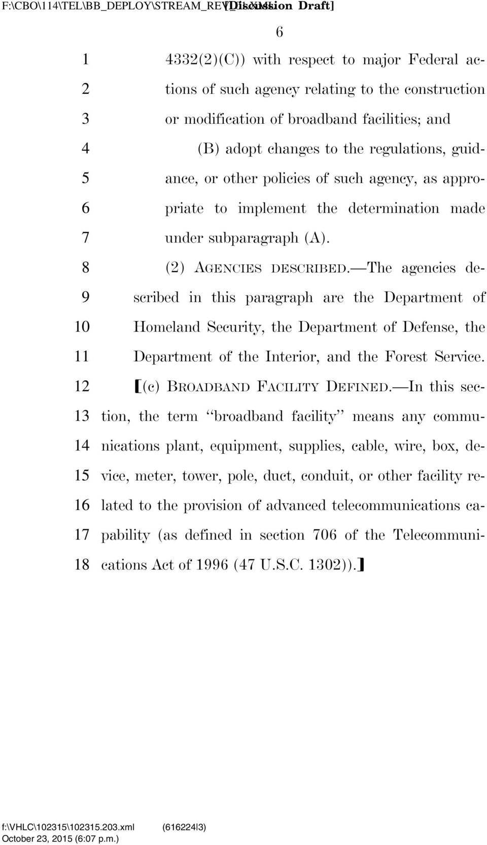 The agencies de- 9 scribed in this paragraph are the Department of 10 Homeland Security, the Department of Defense, the 11 Department of the Interior, and the Forest Service.