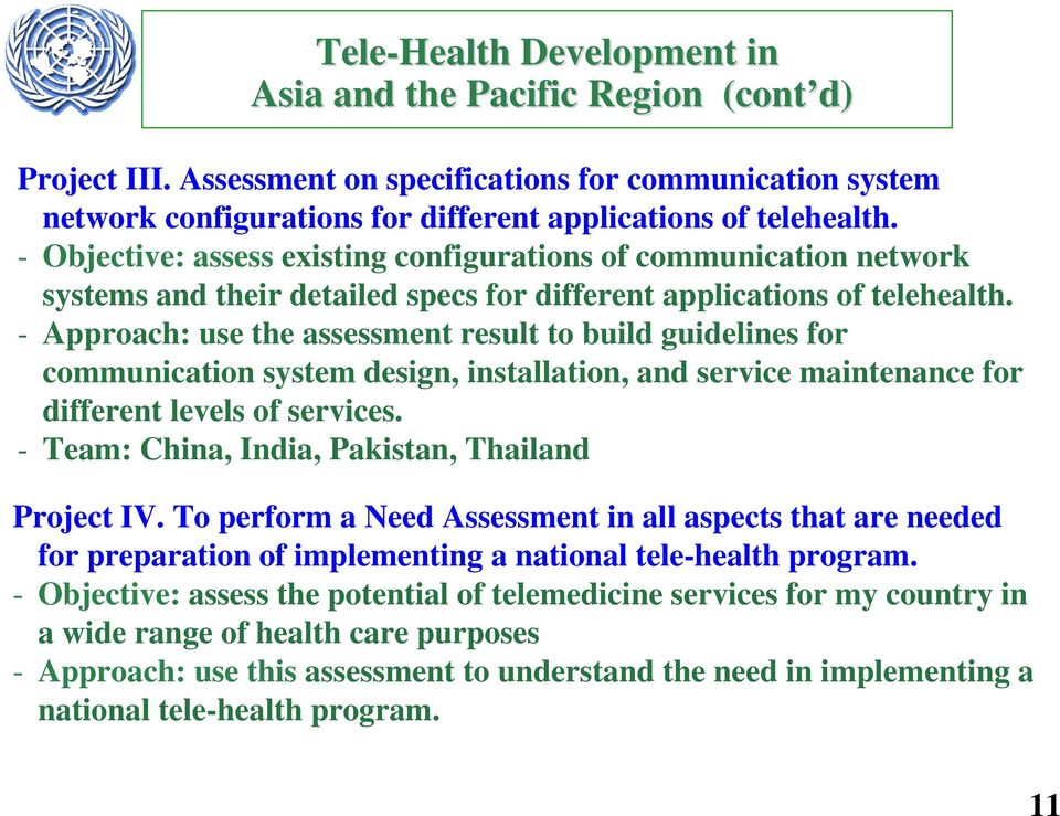 - Approach: use the assessment result to build guidelines for communication system design, installation, and service maintenance for different levels of services.
