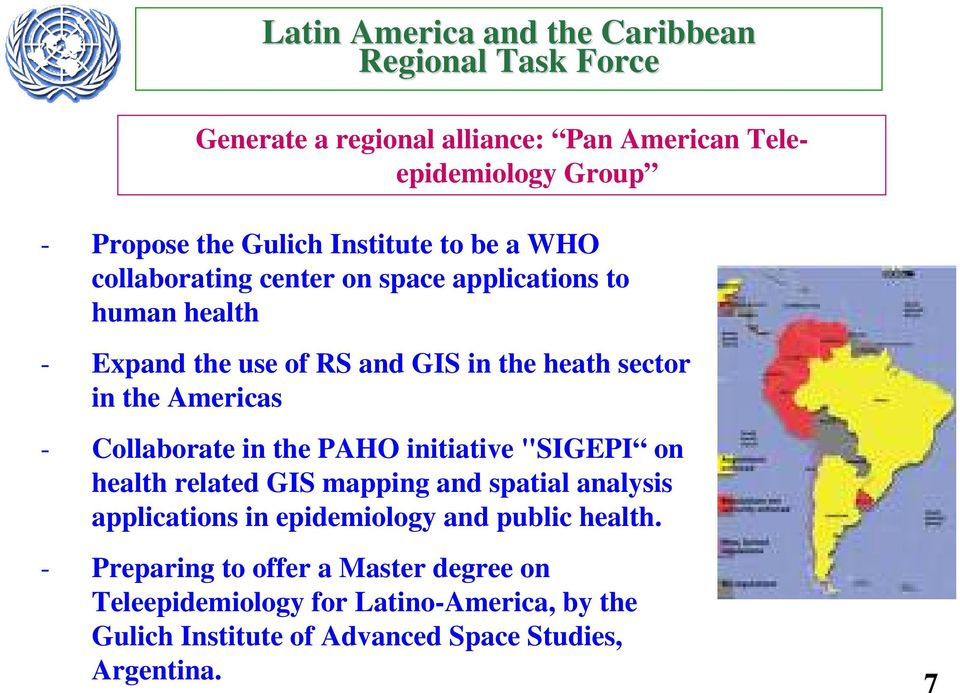 "Americas - Collaborate in the PAHO initiative ""SIGEPI on health related GIS mapping and spatial analysis applications in epidemiology and"