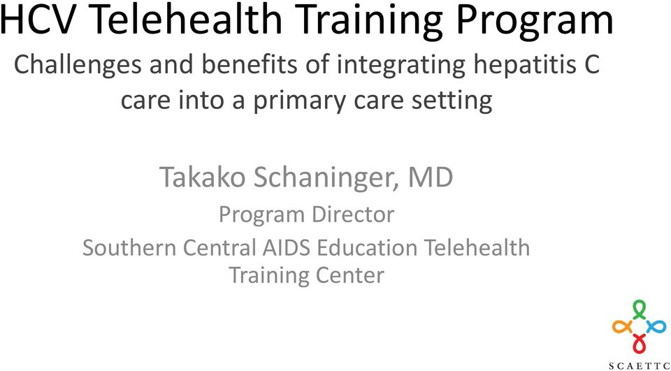 primary care setting Takako Schaninger, MD Program
