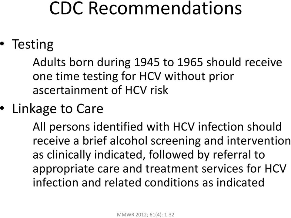 receive a brief alcohol screening and intervention as clinically indicated, followed by referral to