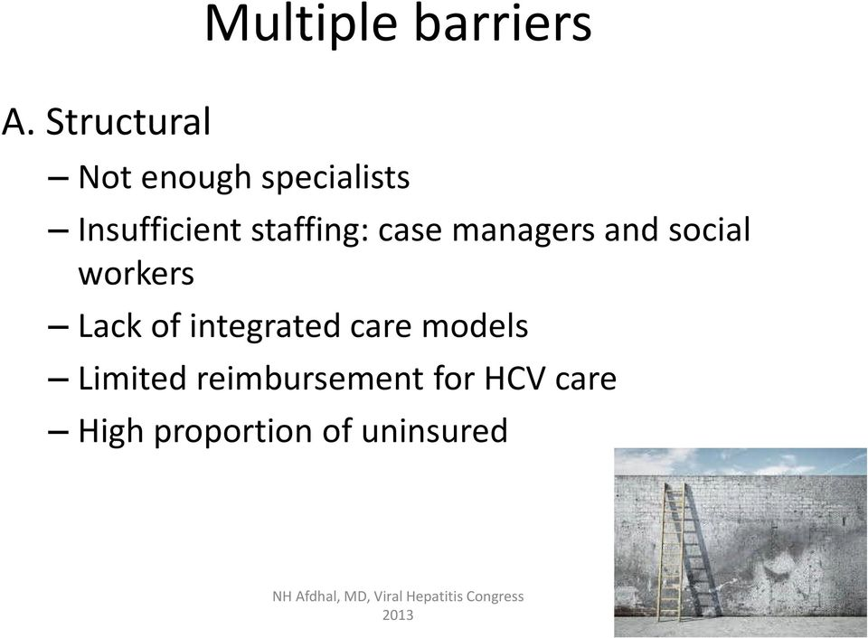 managers and social workers Lack of integrated care models