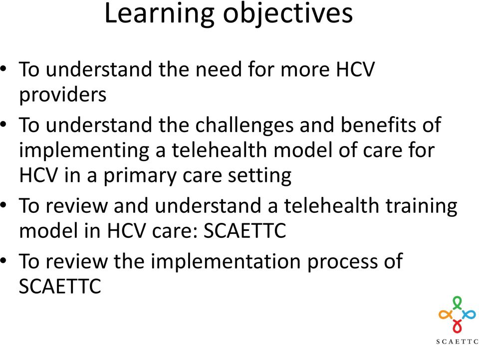 care for HCV in a primary care setting To review and understand a telehealth