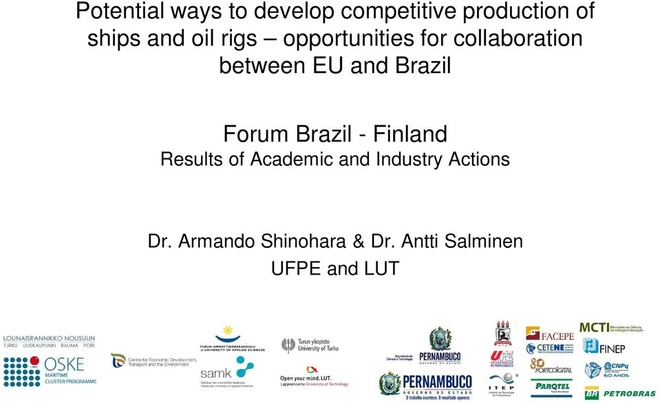 Brazil Forum Brazil - Finland Results of Academic and