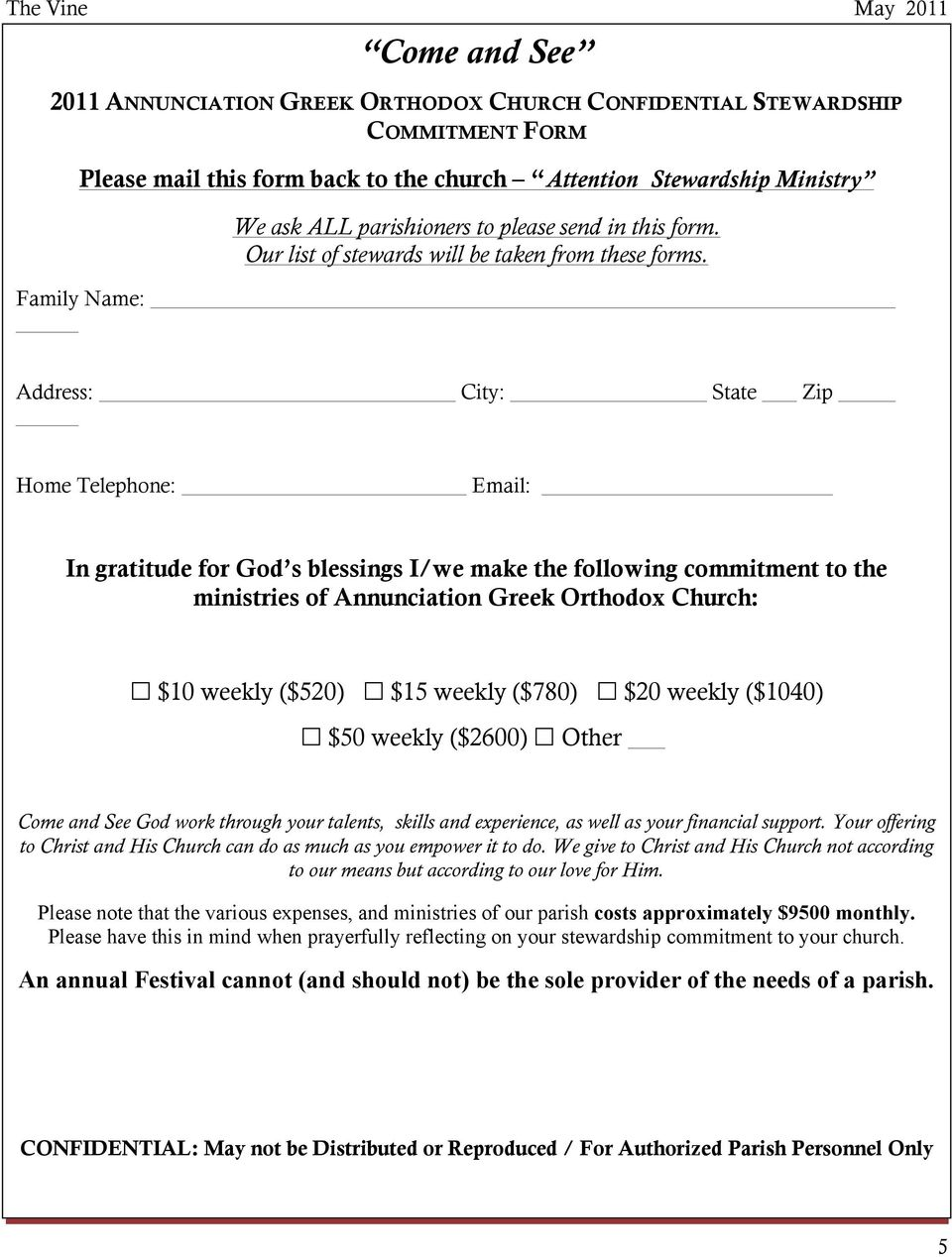 Address: City: State Zip Home Telephone: Email: In gratitude for God s blessings I/we make the following commitment to the ministries of Annunciation Greek Orthodox Church: $10 weekly ($520) $15