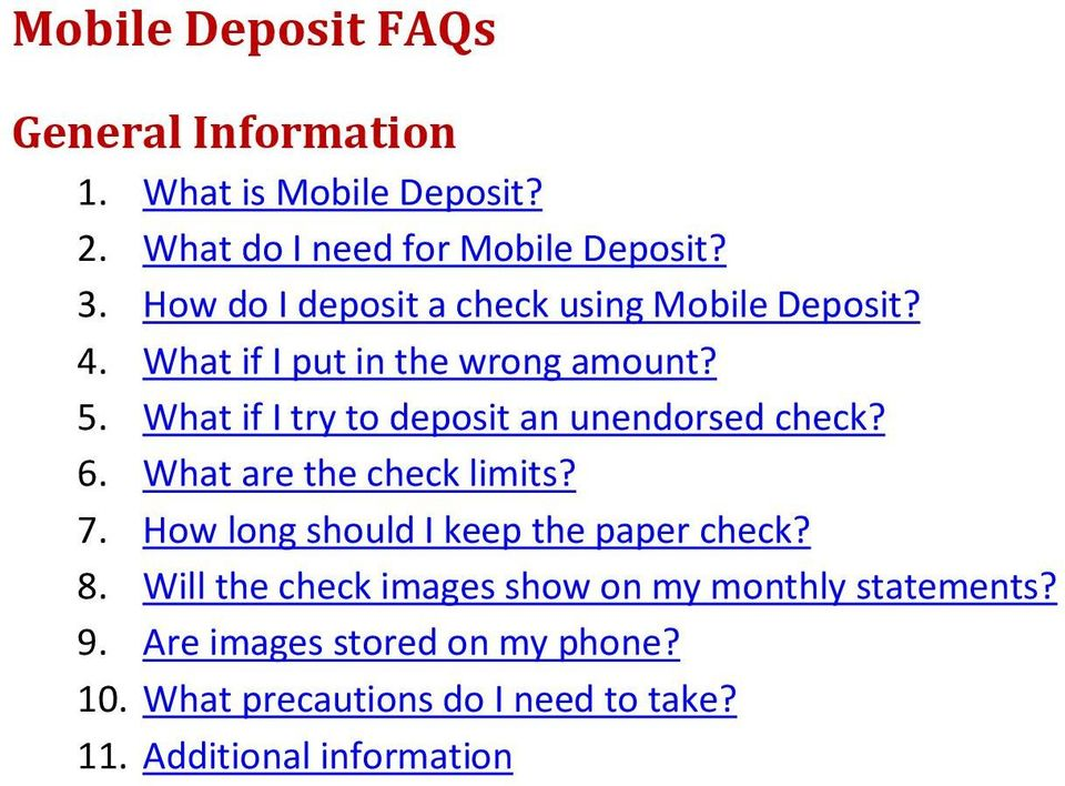 What if I try to deposit an unendorsed check? 6. What are the check limits? 7. How long should I keep the paper check?