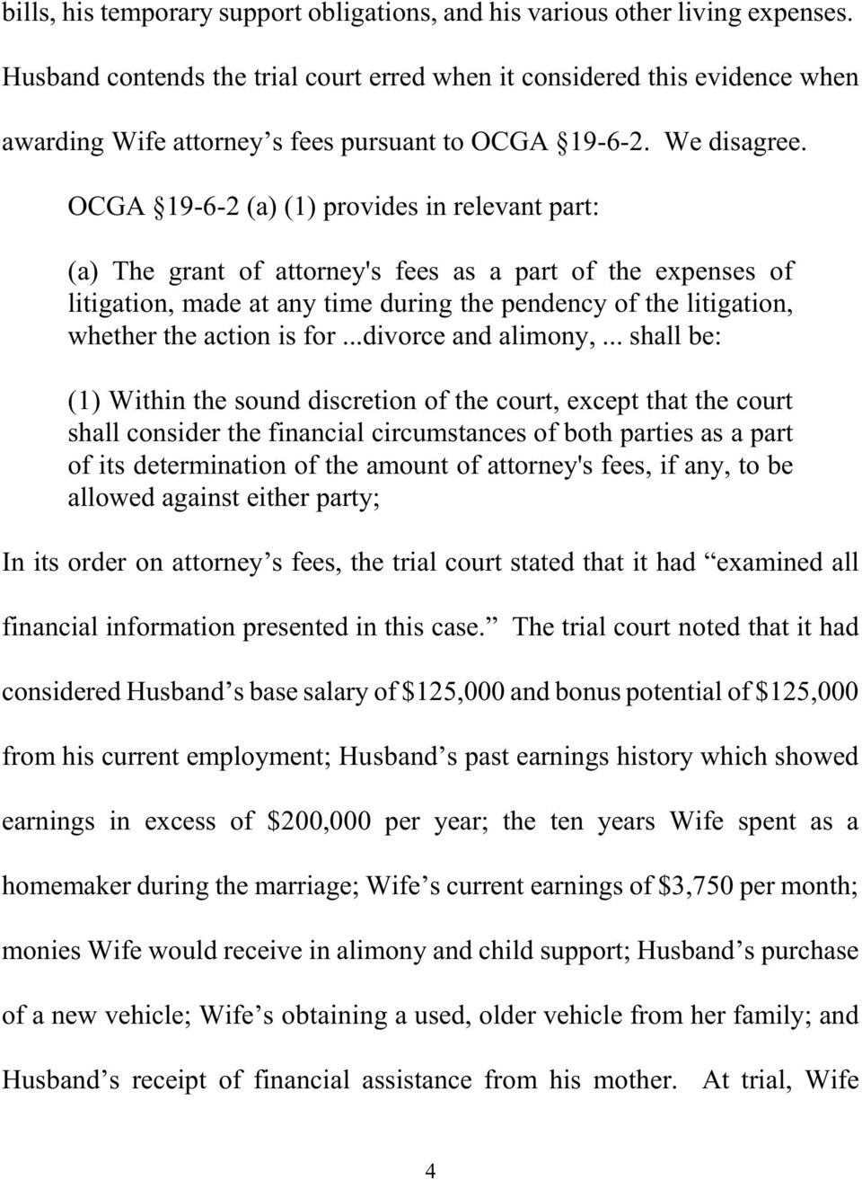 OCGA 19-6-2 (a) (1) provides in relevant part: (a) The grant of attorney's fees as a part of the expenses of litigation, made at any time during the pendency of the litigation, whether the action is