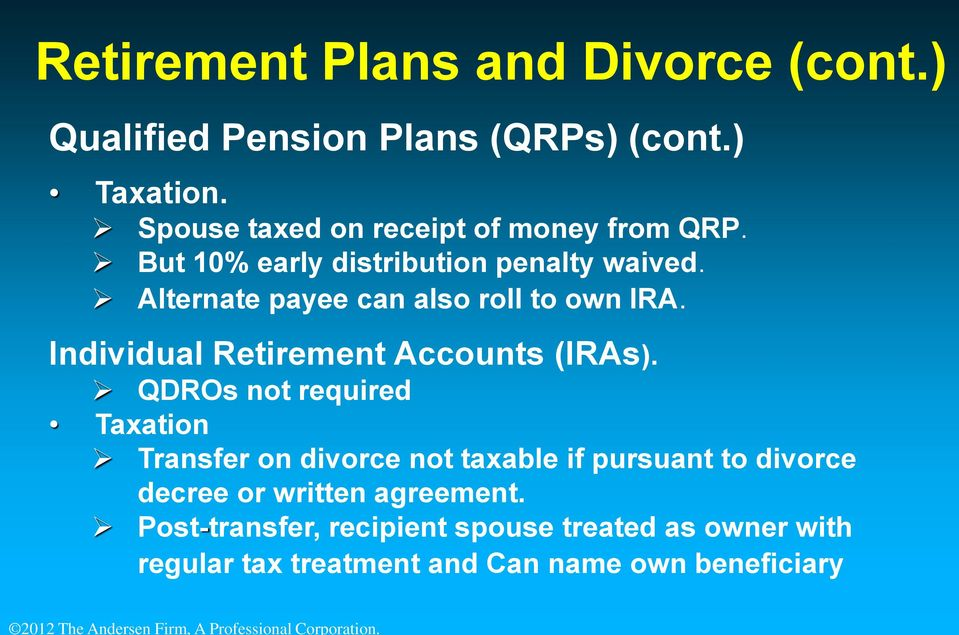 Alternate payee can also roll to own IRA. Individual Retirement Accounts (IRAs).