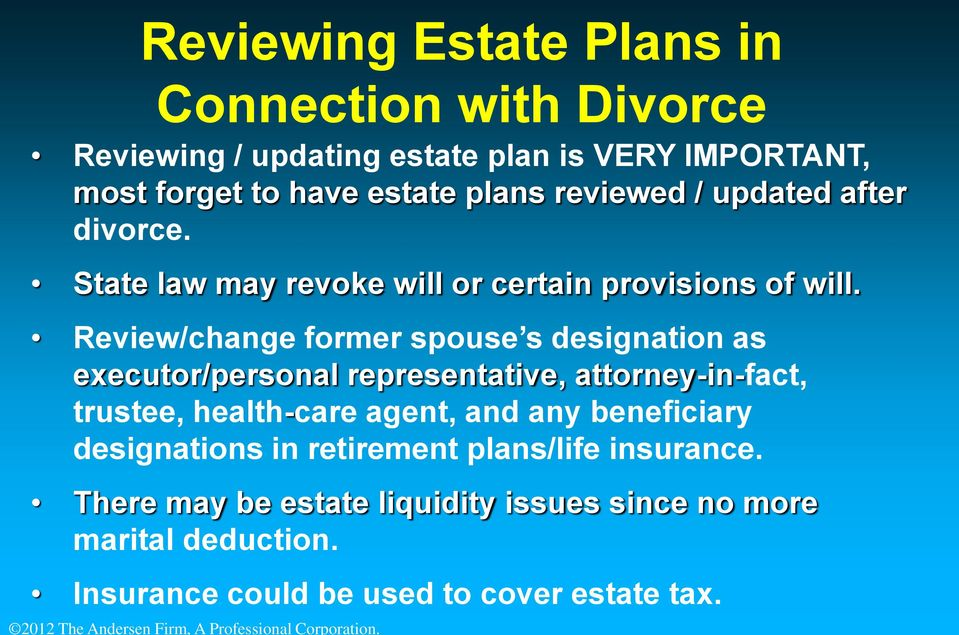 Review/change former spouse s designation as executor/personal representative, attorney-in-fact, trustee, health-care agent, and any beneficiary