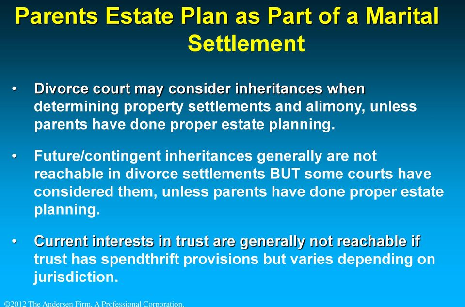 Future/contingent inheritances generally are not reachable in divorce settlements BUT some courts have considered them,