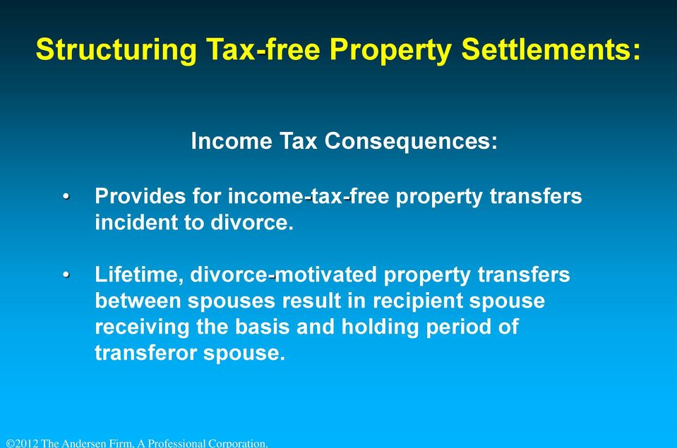 Lifetime, divorce-motivated property transfers between spouses result