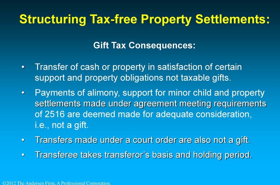 Payments of alimony, support for minor child and property settlements made under agreement meeting requirements of