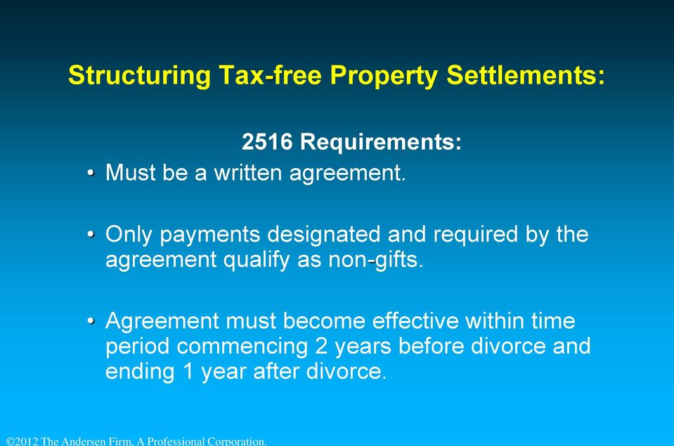 Only payments designated and required by the agreement qualify as