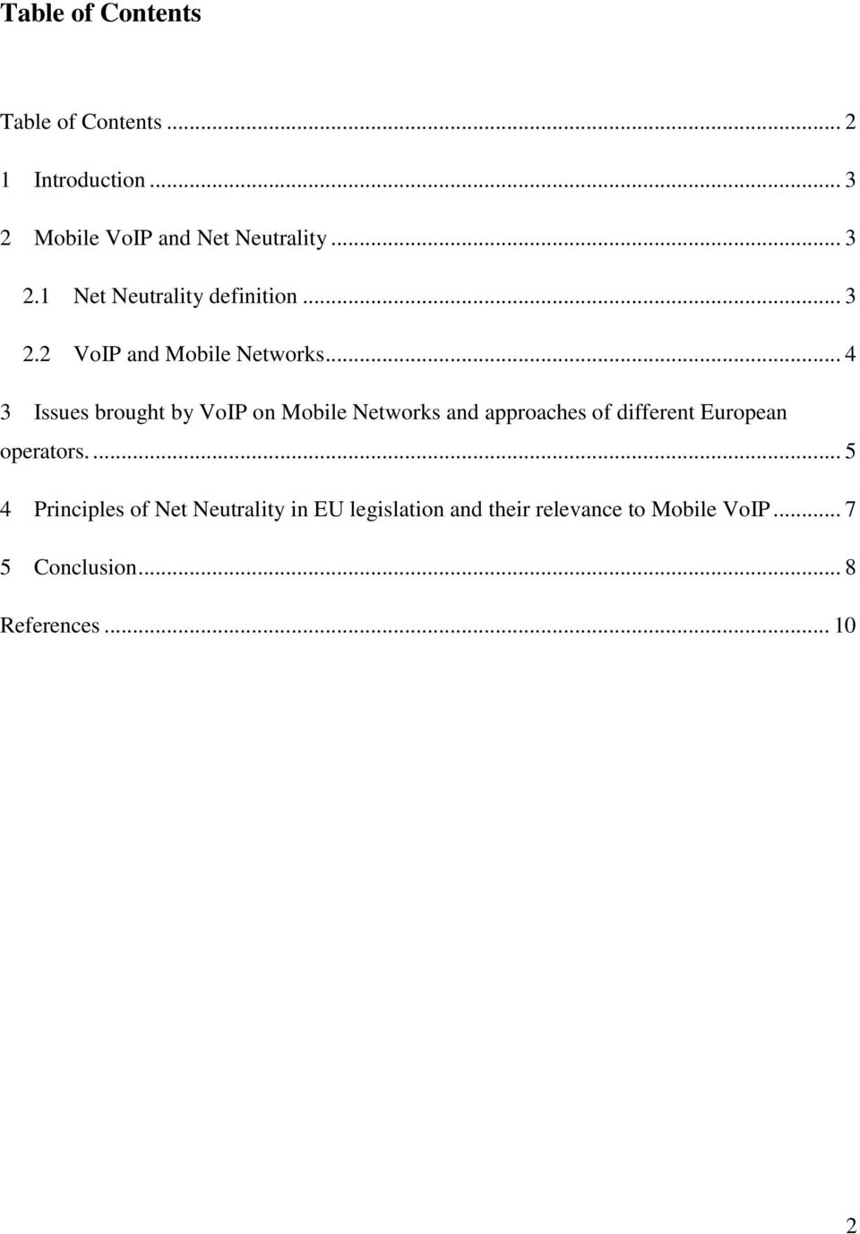 .. 4 3 Issues brought by VoIP on Mobile Networks and approaches of different European operators.