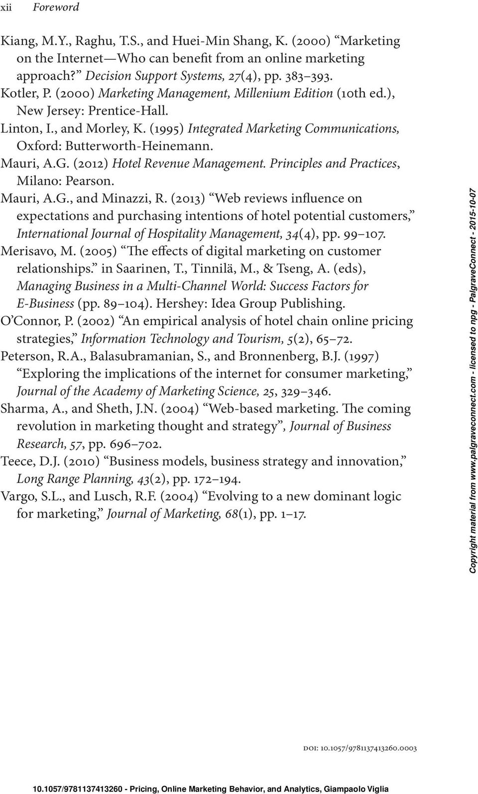 (2012) Hotel Revenue Management. Principles and Practices, Milano: Pearson. Mauri, A.G., and Minazzi, R.