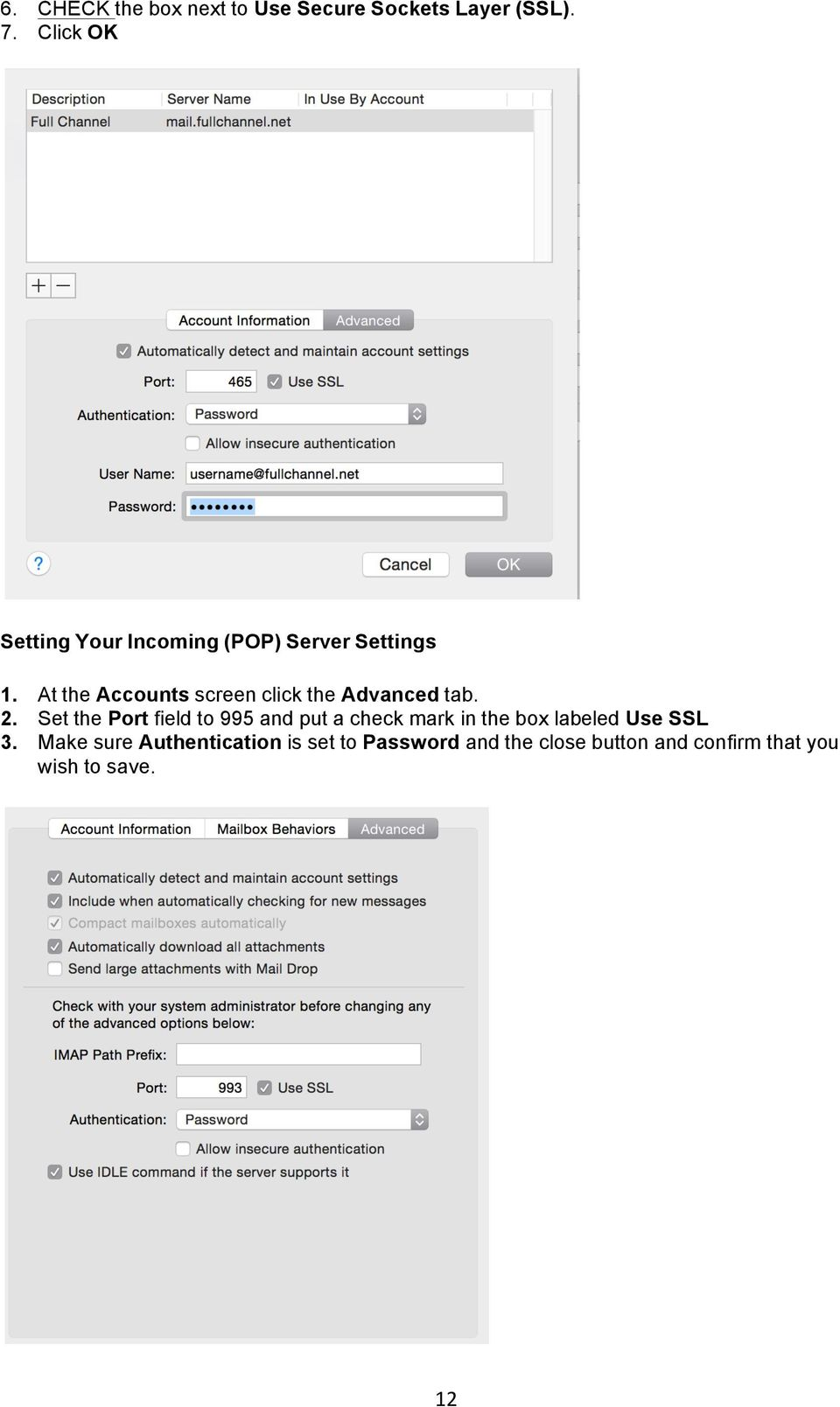 At the Accounts screen click the Advanced tab. 2.