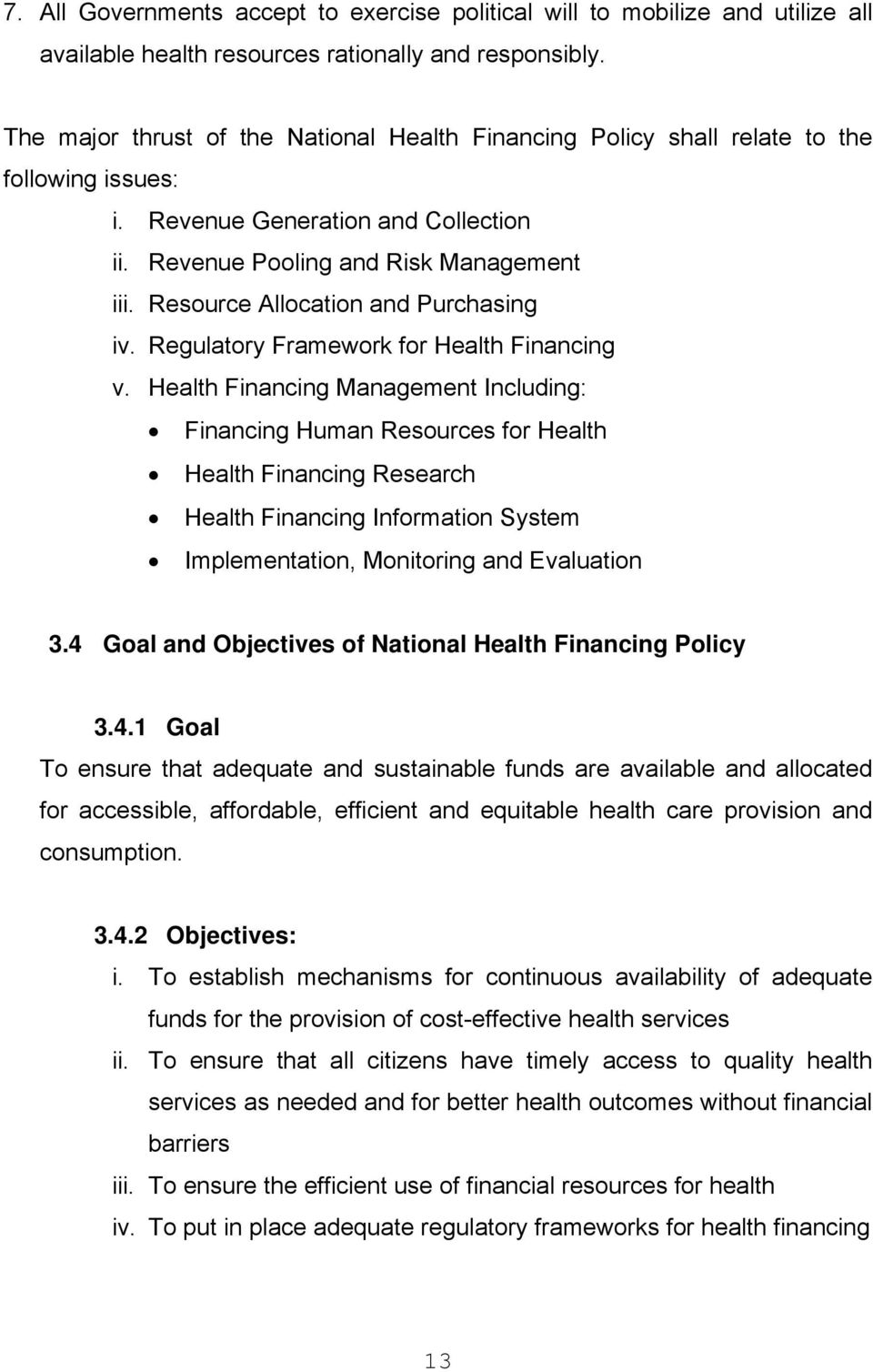 Resource Allocation and Purchasing iv. Regulatory Framework for Health Financing v.