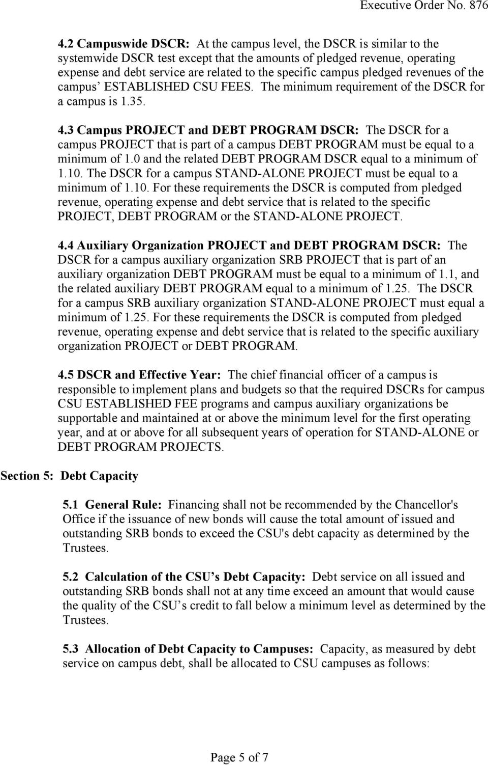 3 Campus PROJECT and DEBT PROGRAM DSCR: The DSCR for a campus PROJECT that is part of a campus DEBT PROGRAM must be equal to a minimum of 1.0 and the related DEBT PROGRAM DSCR equal to a minimum of 1.