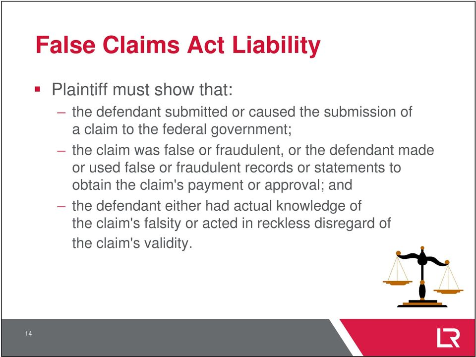 false or fraudulent records or statements to obtain the claim's payment or approval; and the defendant