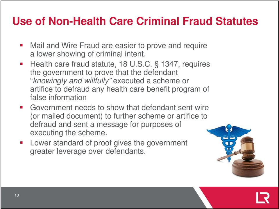 1347, requires the government to prove that the defendant knowingly and willfully executed a scheme or artifice to defraud any health care benefit
