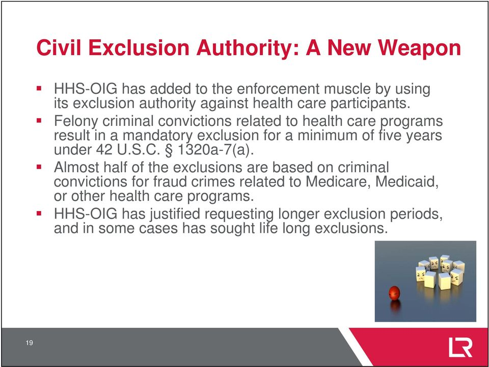 Felony criminal convictions related to health care programs result in a mandatory exclusion for a minimum of five years under 42 U.S.C.