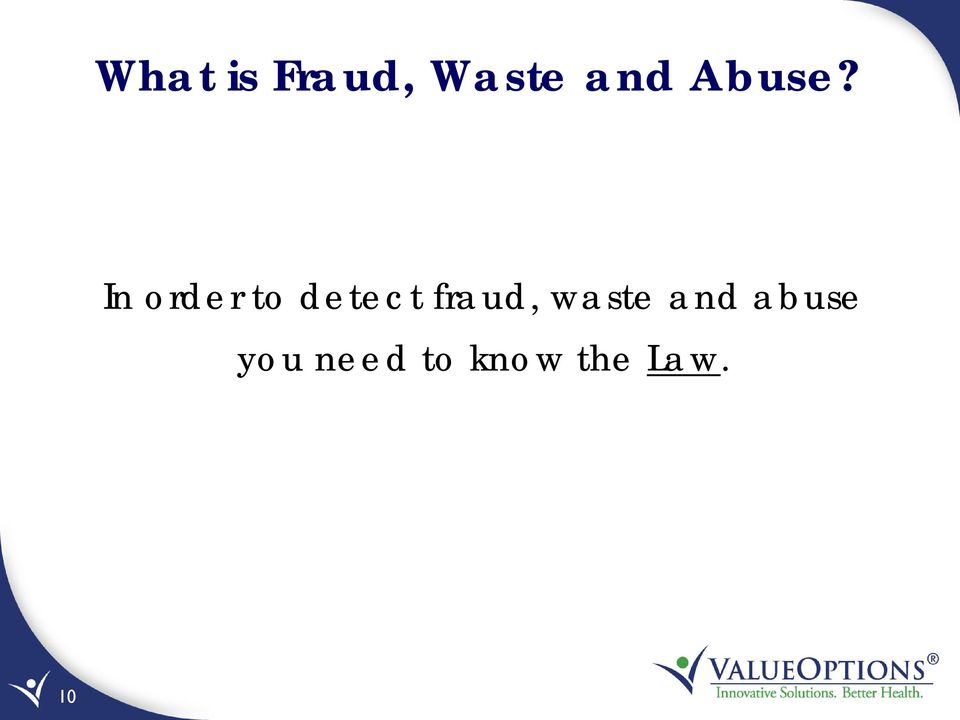 In order to detect fraud,