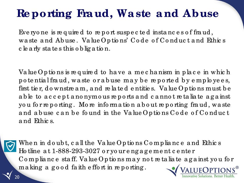 ValueOptions must be able to accept anonymous reports and cannot retaliate against you for reporting.