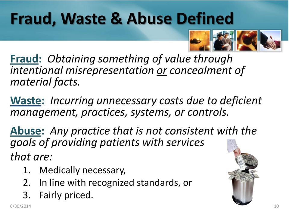 Waste: Incurring unnecessary costs due to deficient management, practices, systems, or controls.