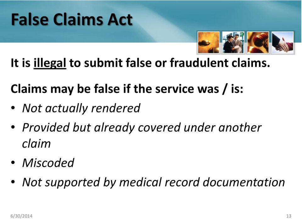 Claims may be false if the service was / is: Not actually
