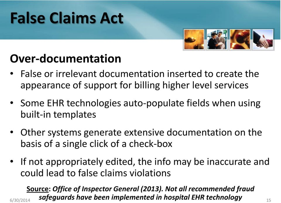 the basis of a single click of a check-box If not appropriately edited, the info may be inaccurate and could lead to false claims