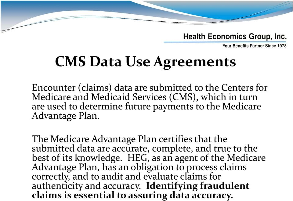 The Medicare Advantage Plan certifies that the submitted data are accurate, complete, and true to the best of its knowledge.