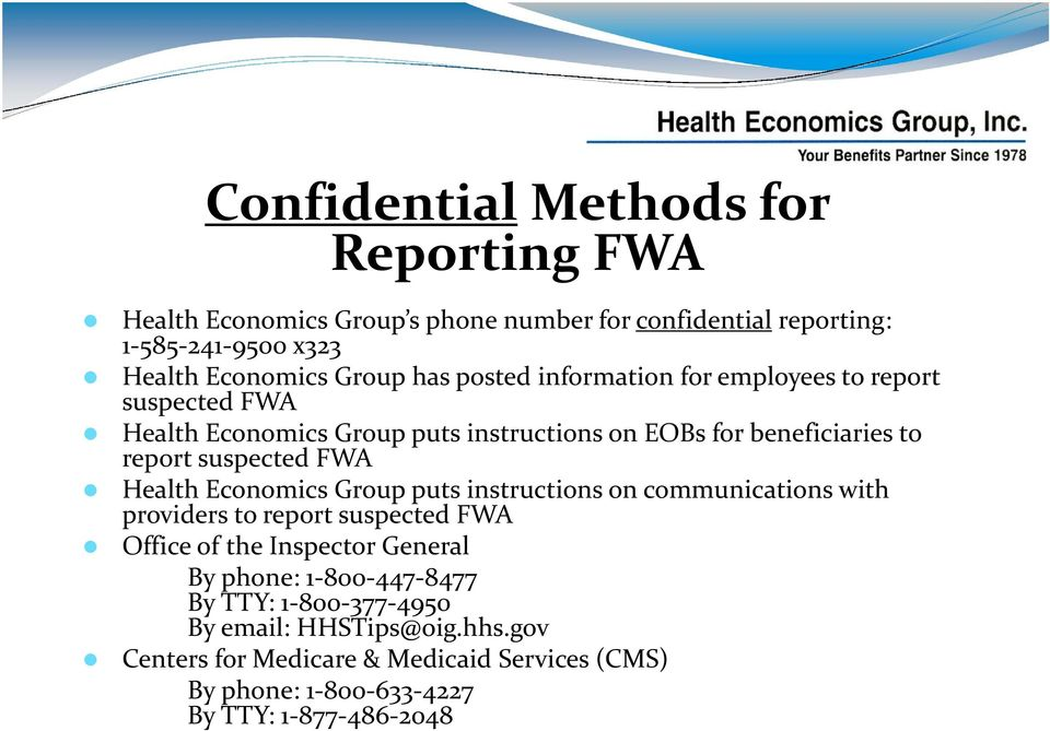 FWA Health Economics Group puts instructions on communications with providers to report suspected FWA Office of the Inspector General By phone: 1 800