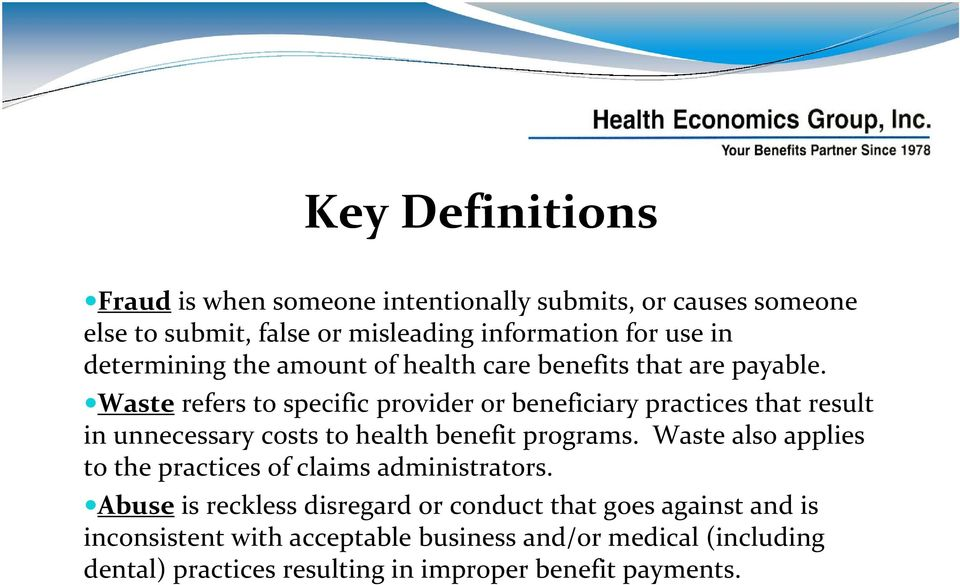 Waste refers to specific provider or beneficiary practices that result in unnecessary costs to health benefit programs.
