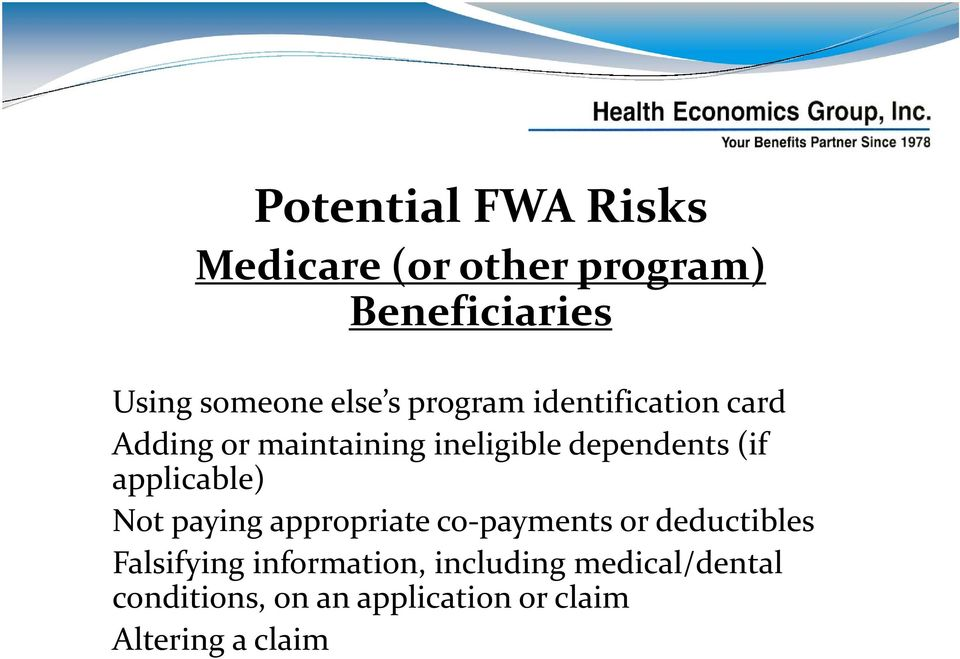 applicable) Not paying appropriate co payments or deductibles Falsifying