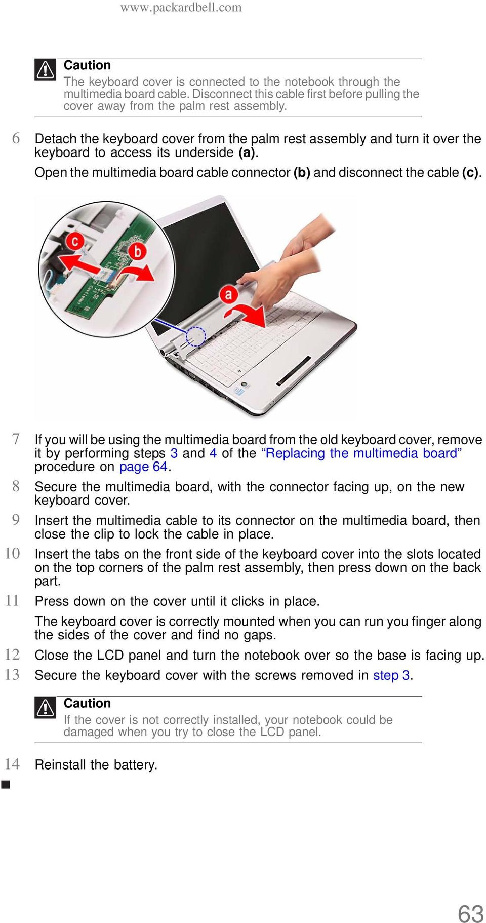 7 If you will be using the multimedia board from the old keyboard cover, remove it by performing steps 3 and 4 of the Replacing the multimedia board procedure on page 64.