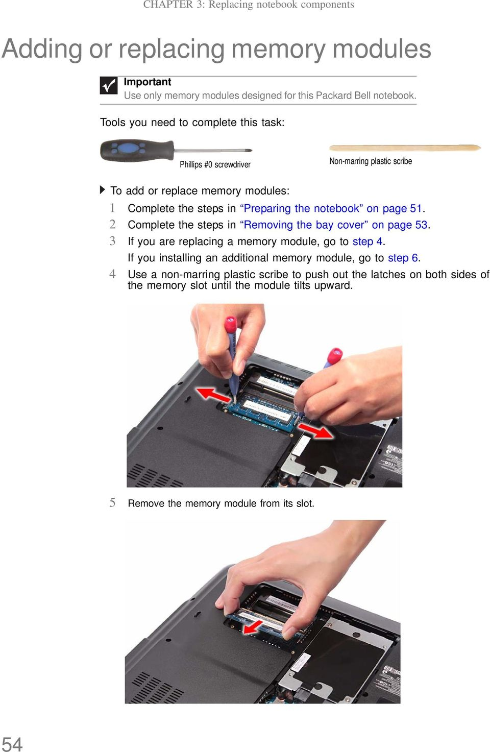 notebook on page 51. 2 Complete the steps in Removing the bay cover on page 53. 3 If you are replacing a memory module, go to step 4.