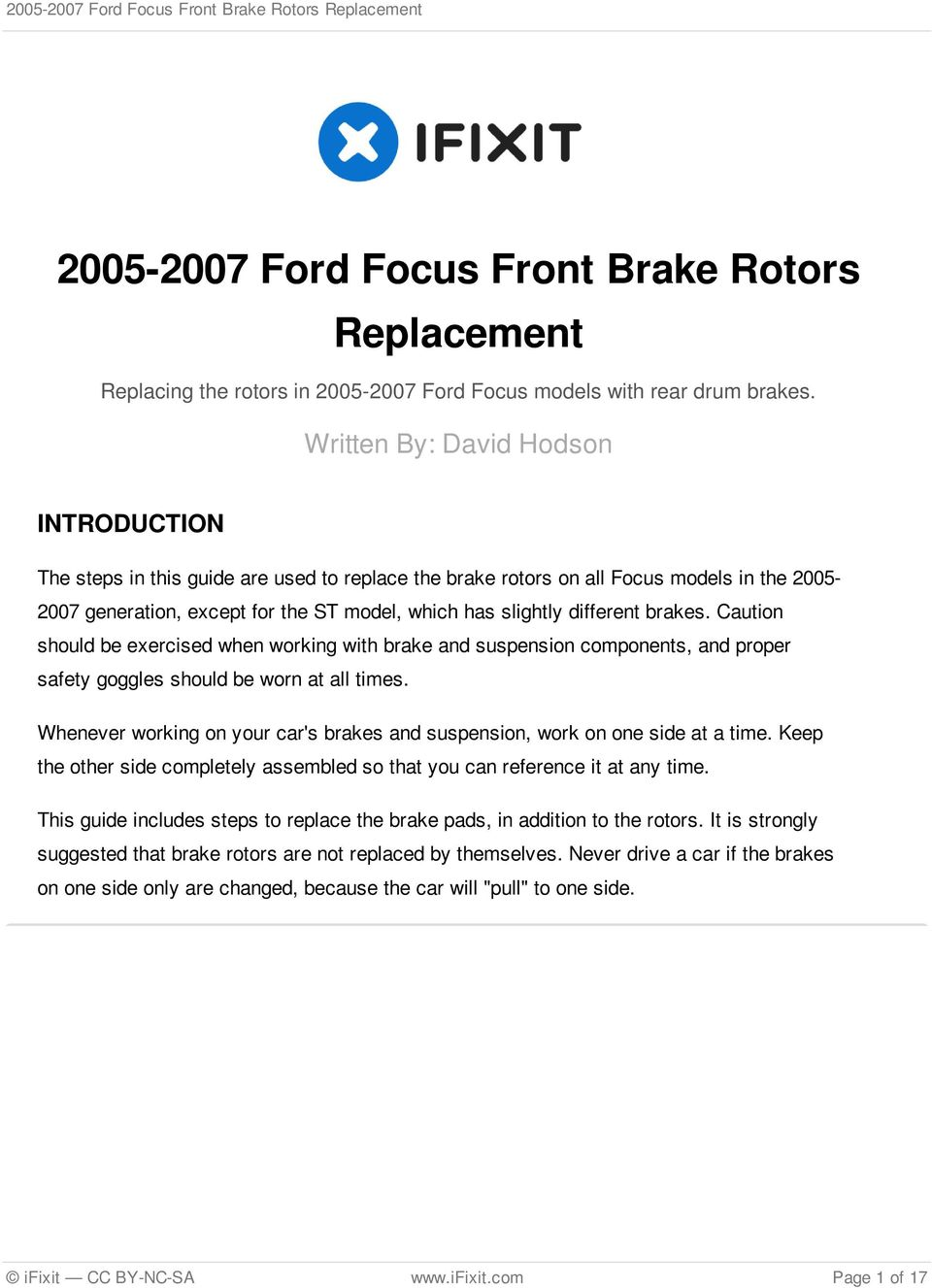 different brakes. Caution should be exercised when working with brake and suspension components, and proper safety goggles should be worn at all times.