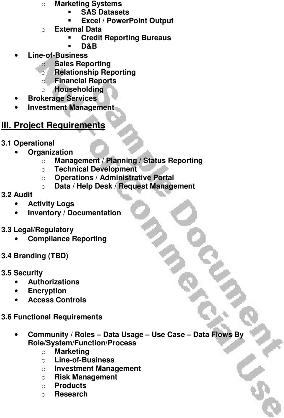 1 Operational Organization o Management / Planning / Status Reporting o Technical Development o Operations / Administrative Portal o Data / Help Desk / Request Management 3.
