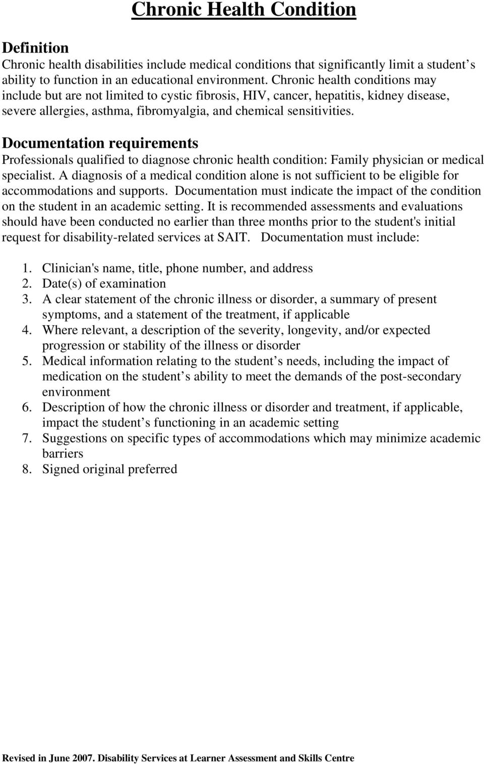 Professionals qualified to diagnose chronic health condition: Family physician or medical specialist.
