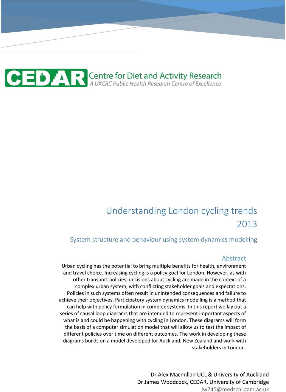However, as with other transport policies, decisions about cycling are made in the context of a complex urban system, with conflicting stakeholder goals and expectations.