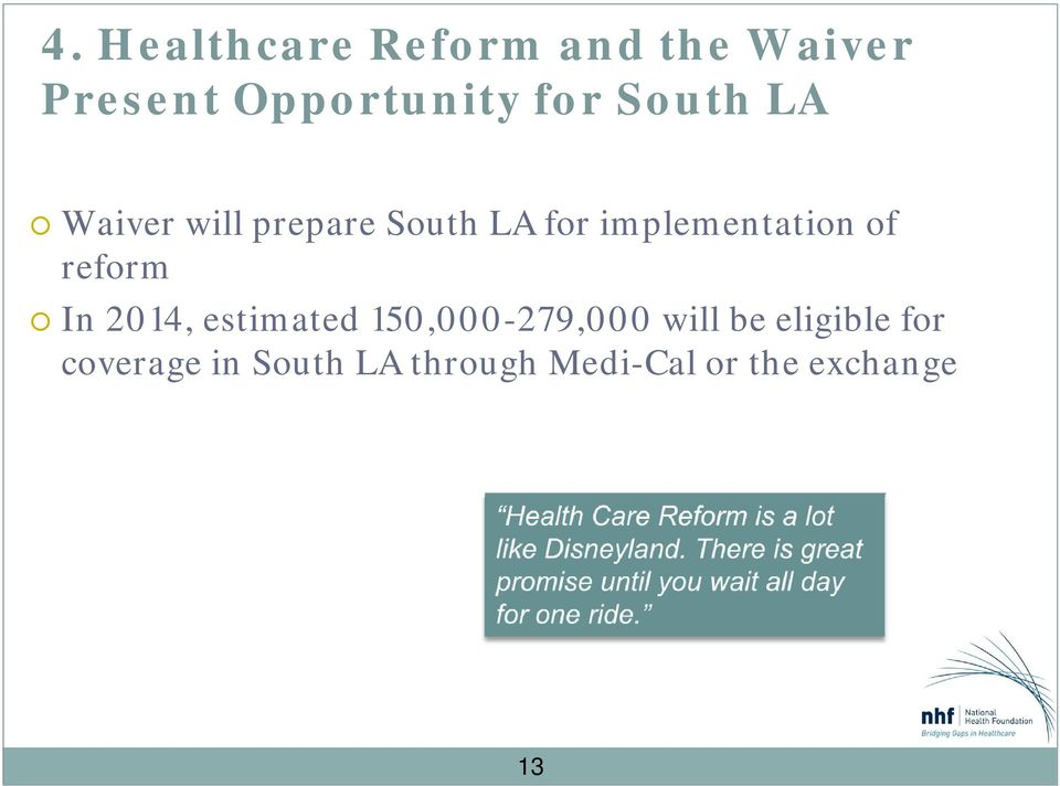 reform In 2014, estimated 150,000-279,000 will be eligible